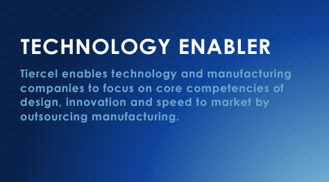 Technology Enabler. Tiercel enables technology and manufacturing companies to focus on core competencies of design, innovation and speed to market by outsourcing manufacturing.